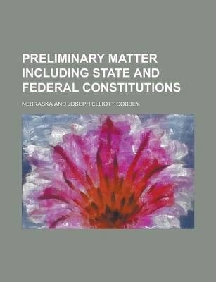 Preliminary Matter Including State and Federal Constitutions
