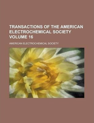Transactions of the American Electrochemical Society Volume 16