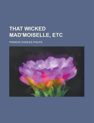 That Wicked Mad'moiselle, Etc