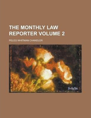 The Monthly Law Reporter Volume 2