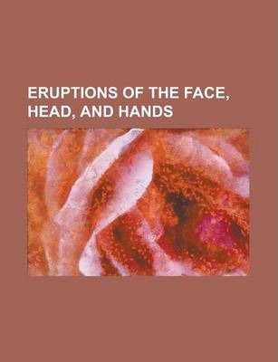 Eruptions of the Face, Head, and Hands