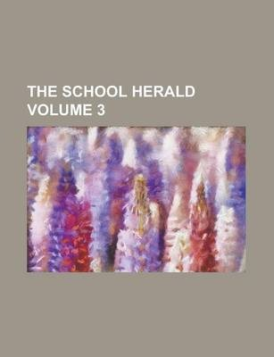 The School Herald Volume 3