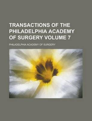 Transactions of the Philadelphia Academy of Surgery Volume 7