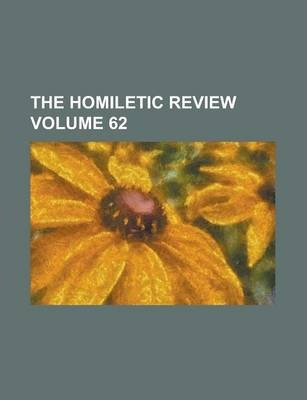 The Homiletic Review Volume 62
