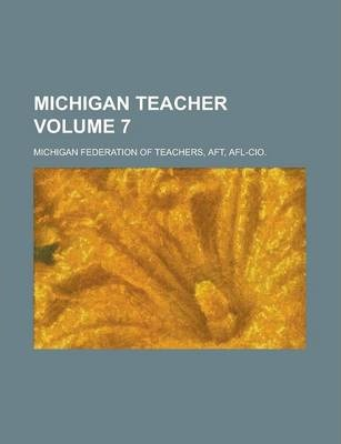 Michigan Teacher Volume 7