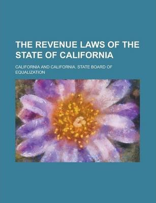 The Revenue Laws of the State of California
