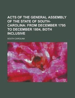 Acts of the General Assembly of the State of South-Carolina