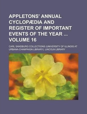 Appletons' Annual Cyclopaedia and Register of Important Events of the Year Volume 16