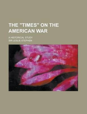 The Times on the American War; A Historical Study