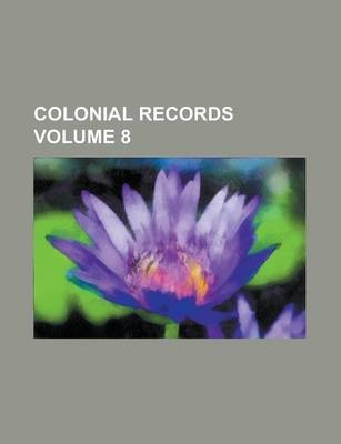 Colonial Records Volume 8