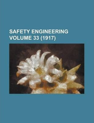 Safety Engineering Volume 33 (1917)
