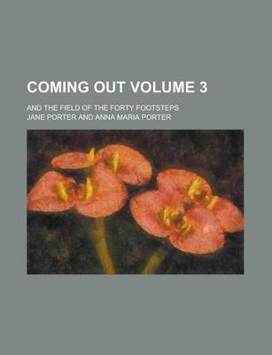 Coming Out; And the Field of the Forty Footsteps Volume 3