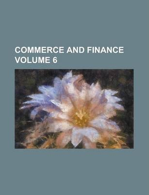 Commerce and Finance Volume 6