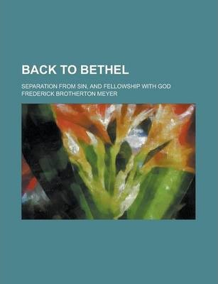 Back to Bethel; Separation from Sin, and Fellowship with God