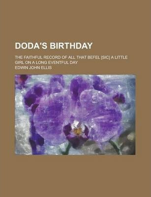 Doda's Birthday; The Faithful Record of All That Befel [Sic] a Little Girl on a Long Eventful Day