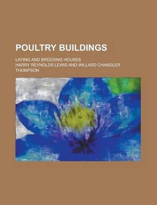 Poultry Buildings; Laying and Breeding Houses