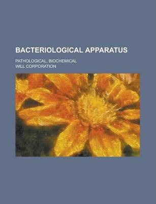 Bacteriological Apparatus; Pathological, Biochemical