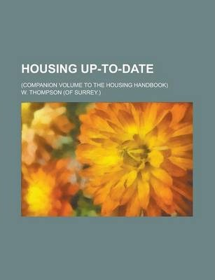 Housing Up-To-Date; (Companion Volume to the Housing Handbook)