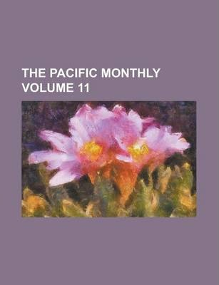 The Pacific Monthly Volume 11
