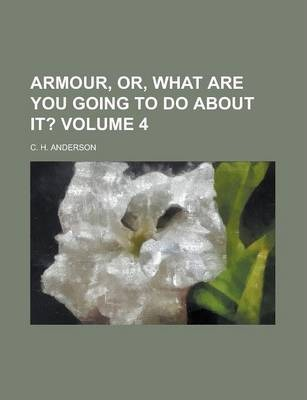 Armour, Or, What Are You Going to Do about It? Volume 4