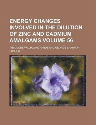 Energy Changes Involved in the Dilution of Zinc and Cadmium Amalgams Volume 56