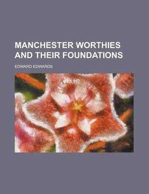 Manchester Worthies and Their Foundations