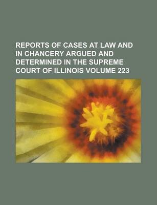 Reports of Cases at Law and in Chancery Argued and Determined in the Supreme Court of Illinois Volume 223