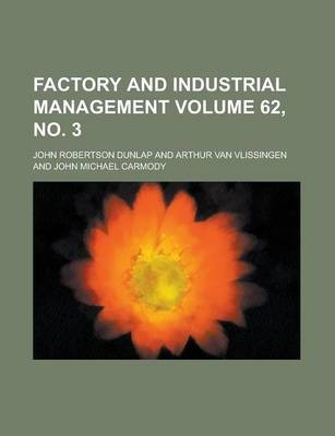 Factory and Industrial Management Volume 62, No. 3