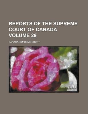Reports of the Supreme Court of Canada Volume 29