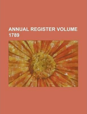 Annual Register Volume 1789