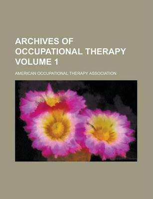 Archives of Occupational Therapy Volume 1