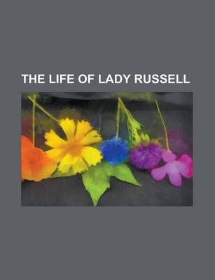 The Life of Lady Russell