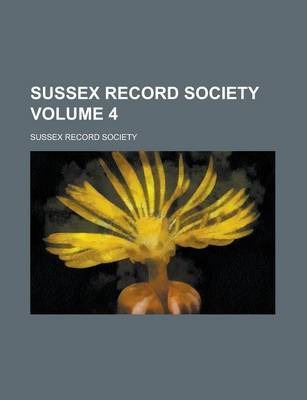 Sussex Record Society Volume 4