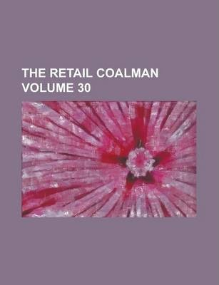 The Retail Coalman Volume 30