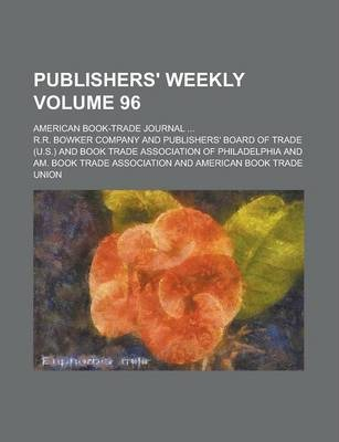 Publishers' Weekly; American Book-Trade Journal ... Volume 96