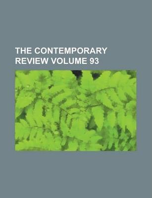 The Contemporary Review Volume 93
