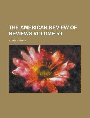 The American Review of Reviews Volume 59