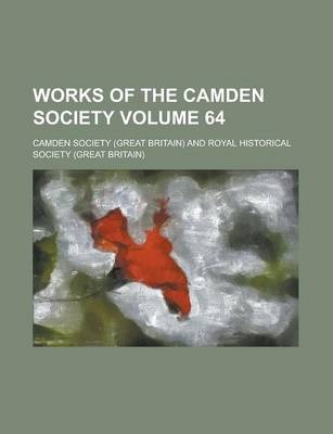 Works of the Camden Society Volume 64