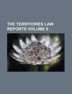 The Territories Law Reports Volume 6