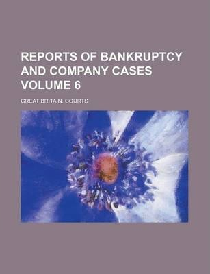 Reports of Bankruptcy and Company Cases Volume 6