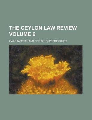 The Ceylon Law Review Volume 6