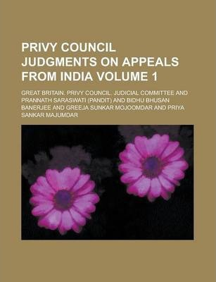 Privy Council Judgments on Appeals from India Volume 1
