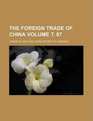 The Foreign Trade of China Volume . 87