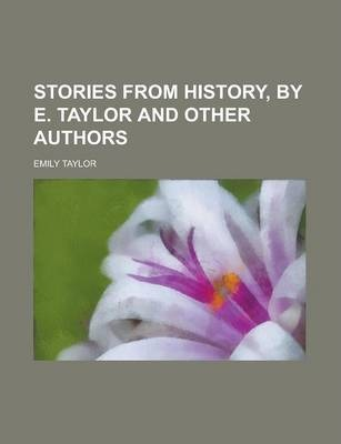 Stories from History, by E. Taylor and Other Authors