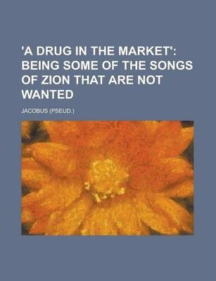 'A Drug in the Market'