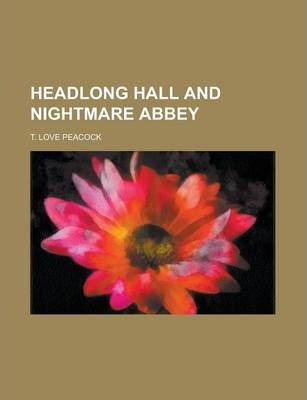 Headlong Hall and Nightmare Abbey