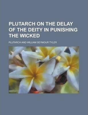 Plutarch on the Delay of the Deity in Punishing the Wicked