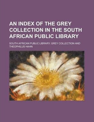 An Index of the Grey Collection in the South African Public Library
