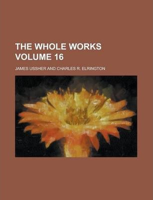 The Whole Works Volume 16