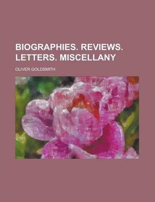 Biographies. Reviews. Letters. Miscellany